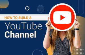 Read more about the article How to Build a YouTube Channel