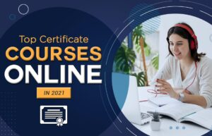 Read more about the article Top Best Certificate Courses Online in 2021