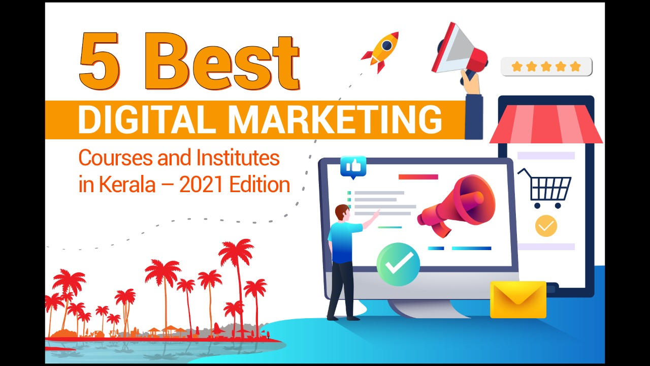 You are currently viewing 5 Best Digital Marketing Courses in Kerala – 2021 Edition