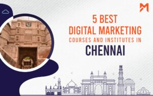 Read more about the article 5 Best Digital Marketing Courses in Chennai – 2021 Edition