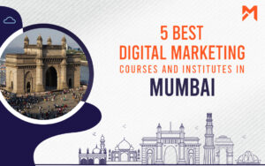 Read more about the article 5 Best Digital Marketing Courses in Mumbai – 2021 Edition