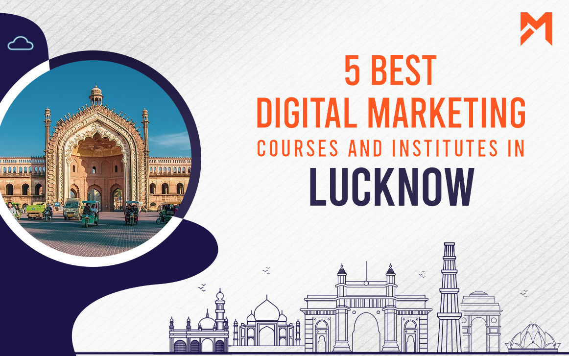 You are currently viewing 5 Best Digital Marketing Courses in Lucknow – 2021 Edition