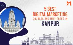 Read more about the article 5 Best Digital Marketing Courses in Kanpur – 2021 Edition