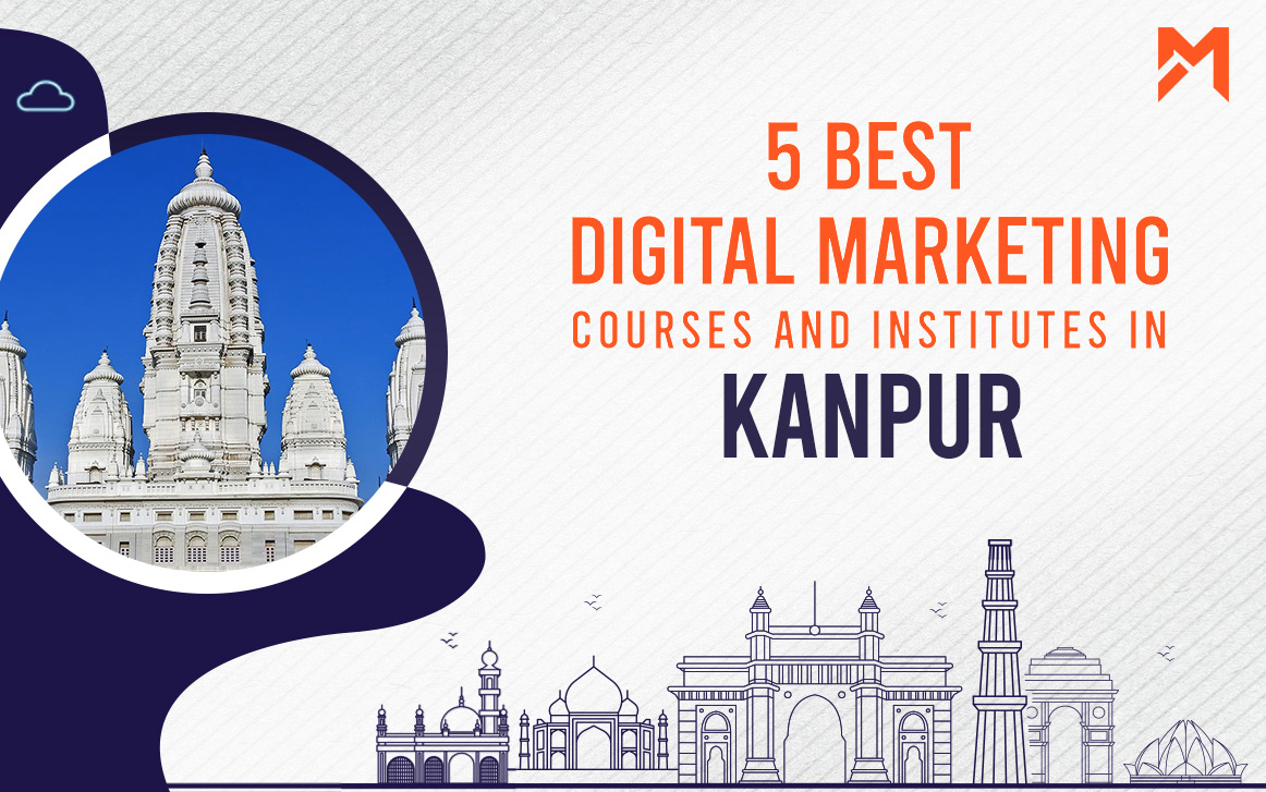 You are currently viewing 5 Best Digital Marketing Courses in Kanpur – 2021 Edition