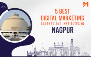 Read more about the article 5 Best Digital Marketing Courses in Nagpur – 2021 Edition