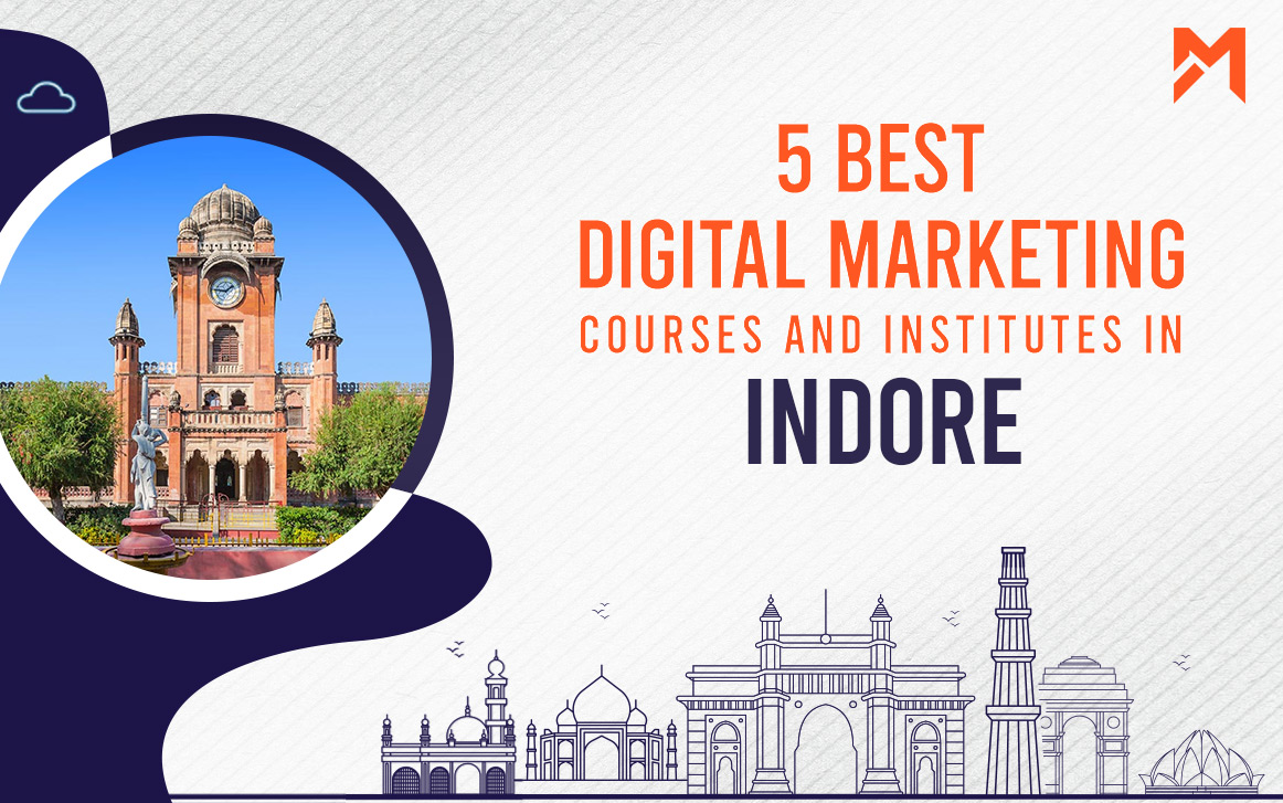You are currently viewing 5 Best Digital Marketing Courses in Indore – 2021 Edition