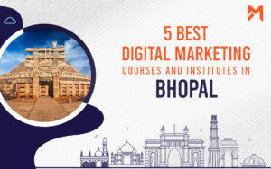 Read more about the article 5 Digital Marketing Courses in Bhopal – 2021 Edition