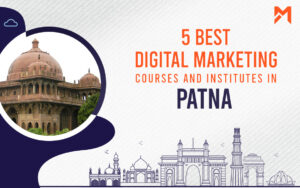 Read more about the article 5 Best Digital Marketing Courses in Patna – 2021 Edition