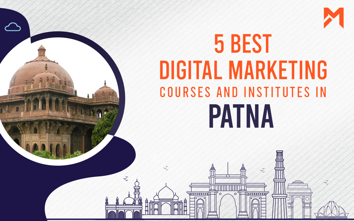 You are currently viewing 5 Best Digital Marketing Courses in Patna – 2021 Edition