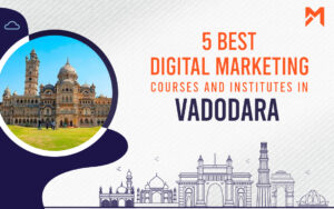 Read more about the article 5 Best Digital Marketing Courses in Vadodara – 2021 Edition