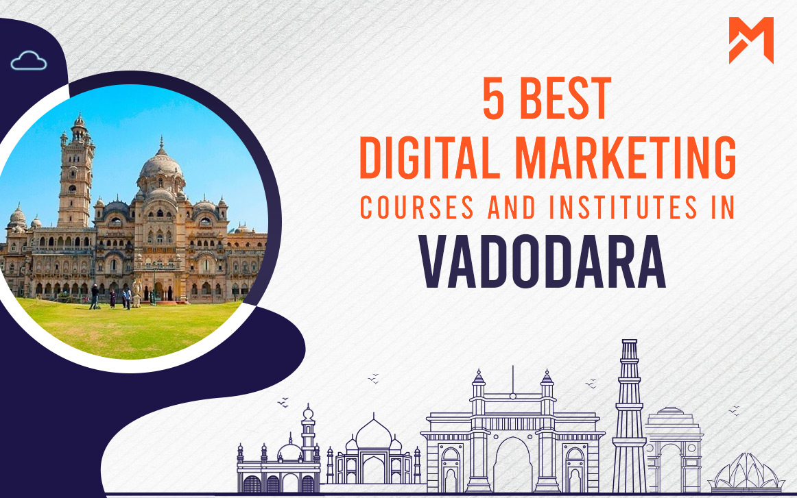 You are currently viewing 5 Best Digital Marketing Courses in Vadodara – 2021 Edition
