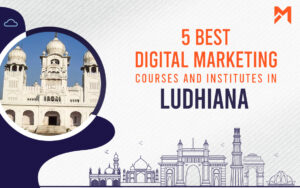 Read more about the article 5 Best Digital Marketing Courses in Ludhiana – 2021 Edition