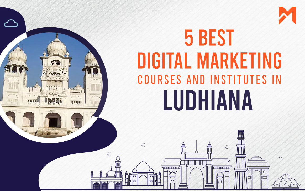 You are currently viewing 5 Best Digital Marketing Courses in Ludhiana – 2021 Edition