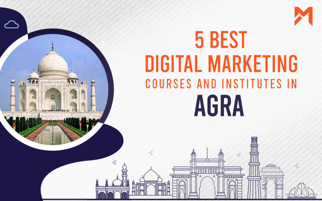 Read more about the article 5 Best Digital Marketing Courses in Agra – 2021 Edition