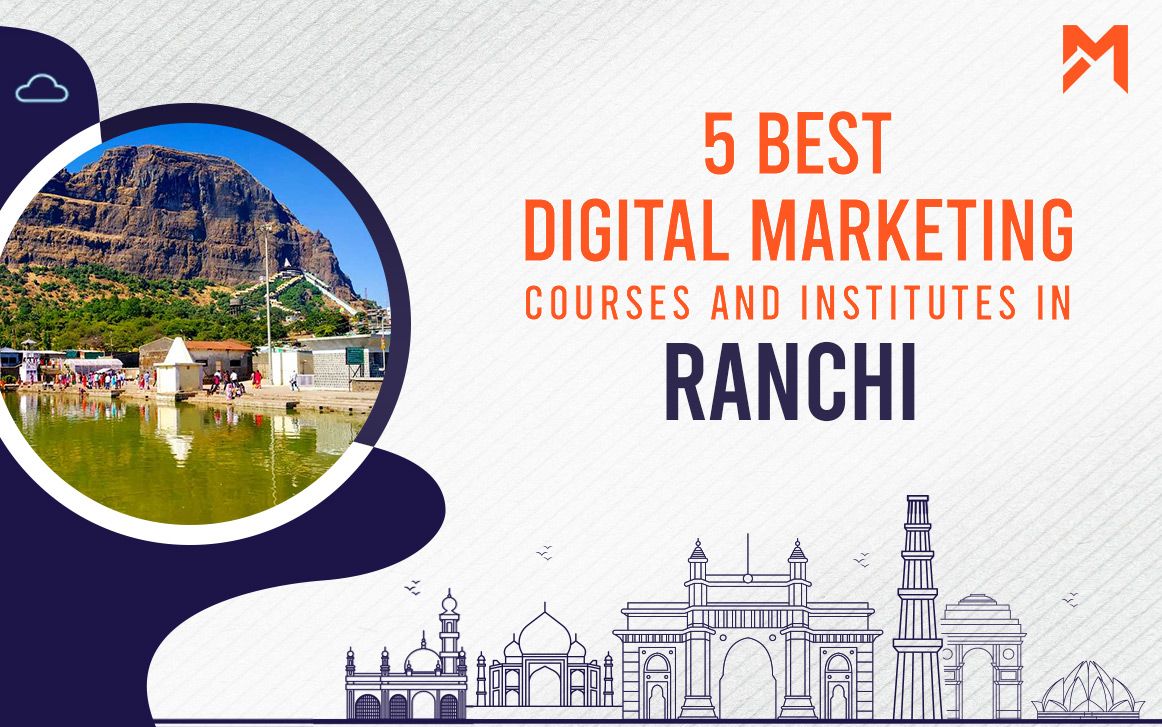 You are currently viewing 5 Best Digital Marketing Courses in Ranchi – 2021 Edition