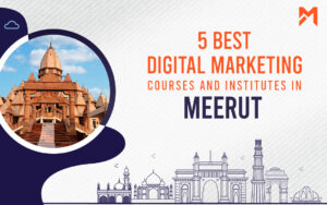 Read more about the article 5 Best Digital Marketing Courses in Meerut – 2021 Edition