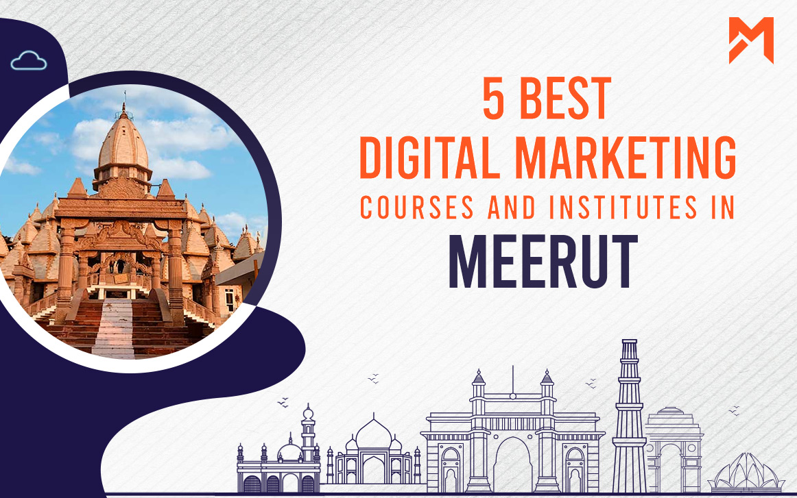 You are currently viewing 5 Best Digital Marketing Courses in Meerut – 2021 Edition
