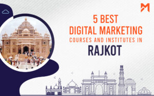 Read more about the article 5 Best Digital Marketing Courses in Rajkot – 2021 Edition