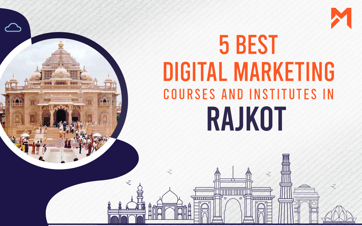 You are currently viewing 5 Best Digital Marketing Courses in Rajkot – 2021 Edition