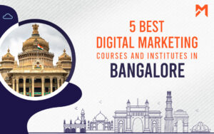 Read more about the article 5 Best Digital Marketing Courses in Bangalore – 2021 Edition