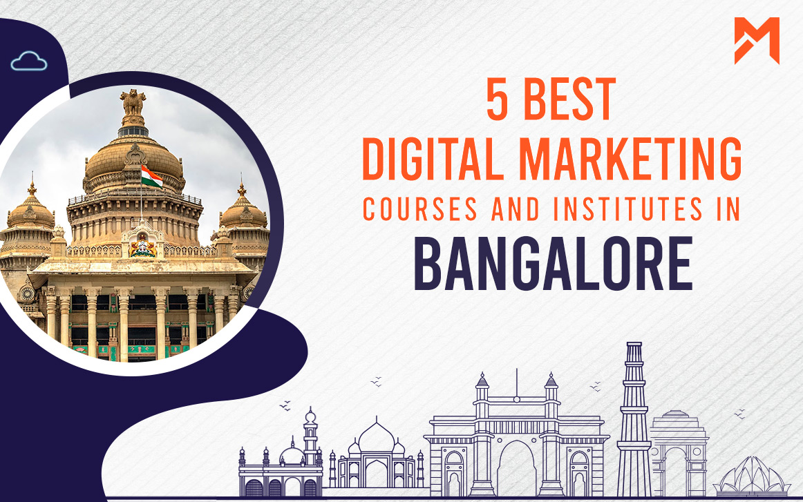 You are currently viewing 5 Best Digital Marketing Courses in Bangalore – 2021 Edition