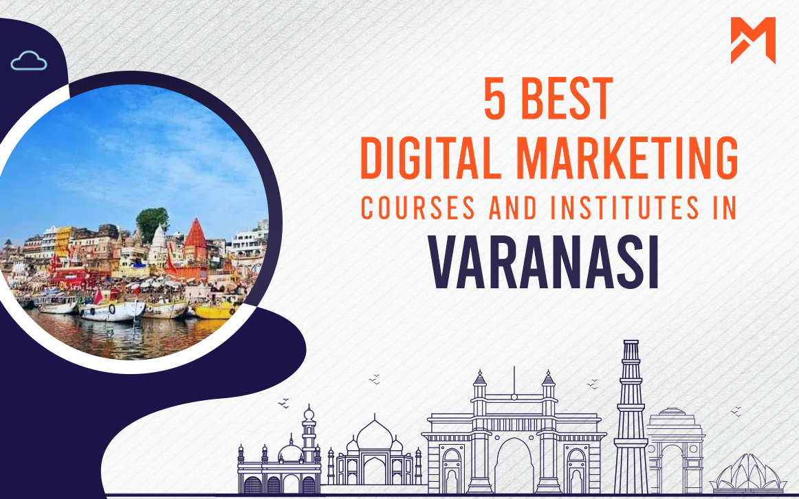 You are currently viewing 5 Best Digital Marketing Courses in Varanasi – 2021 Edition