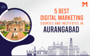 Read more about the article 5 Best Digital Marketing Courses in Aurangabad – 2021 Edition