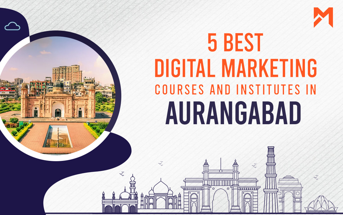 You are currently viewing 5 Best Digital Marketing Courses in Aurangabad – 2021 Edition