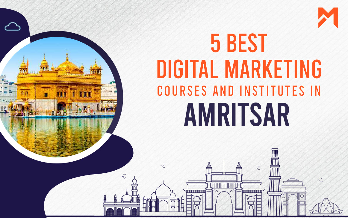 You are currently viewing 5 Best Digital Marketing Courses in Amritsar – 2021 Edition