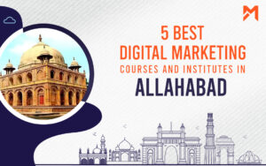 Read more about the article 5 Best Digital Marketing Courses in Allahabad – 2021 Edition