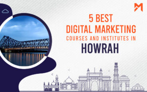 Read more about the article 4 Best Digital Marketing Courses in Howrah – 2021 Edition