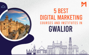 Read more about the article 5 Best Digital Marketing Courses in Gwalior – 2021 Edition