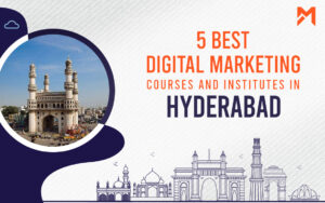 Read more about the article 5 Best Digital Marketing Courses in Hyderabad – 2021 Edition