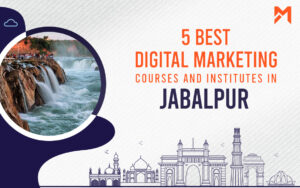 Read more about the article 5 Best Digital Marketing Courses in Jabalpur – 2021 Edition
