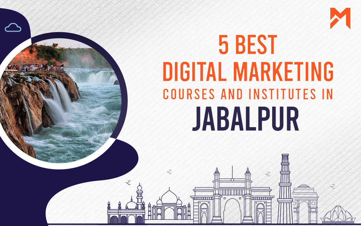 You are currently viewing 5 Best Digital Marketing Courses in Jabalpur – 2021 Edition