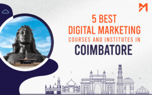 Read more about the article 5 Best Digital Marketing Courses in Coimbatore – 2021 Edition