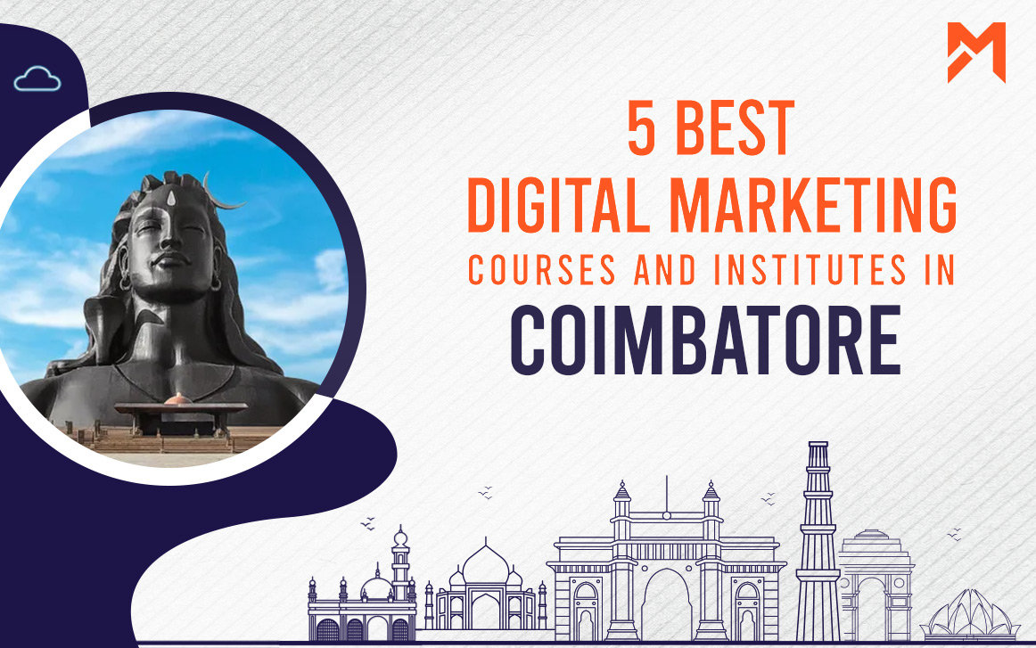 You are currently viewing 5 Best Digital Marketing Courses in Coimbatore – 2021 Edition