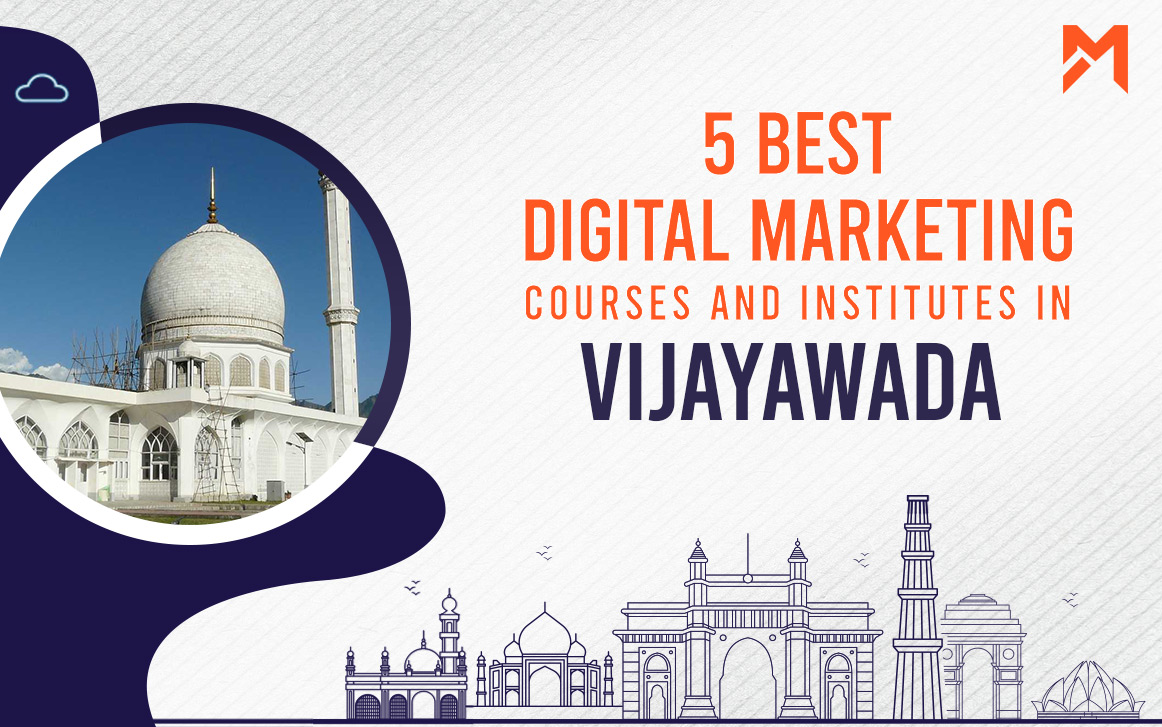 You are currently viewing 5 Best Digital Marketing Courses in Vijayawada – 2021 Edition