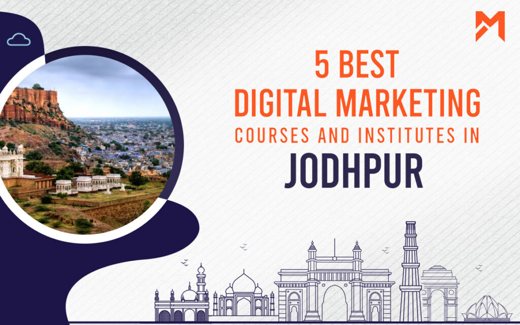 Read more about the article 5 Best Digital Marketing Courses in Jodhpur – 2021 Edition