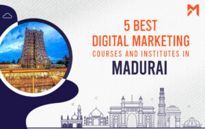 Read more about the article 5 Best Digital Marketing Courses in Madurai – 2021 Edition