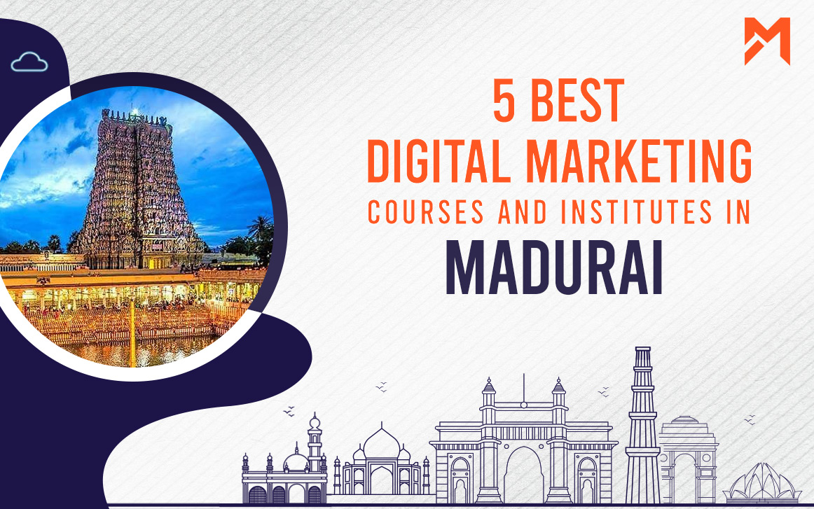 You are currently viewing 5 Best Digital Marketing Courses in Madurai – 2021 Edition