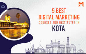Read more about the article 5 Best Digital Marketing Courses in Kota – 2021 Edition