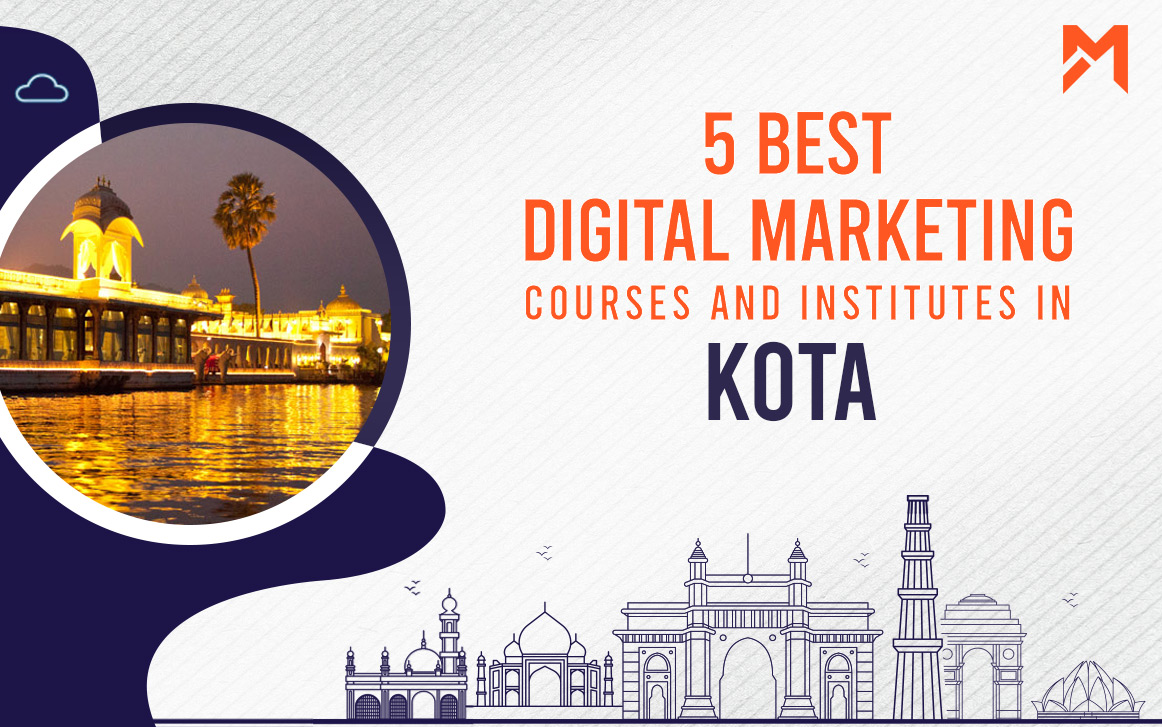 You are currently viewing 5 Best Digital Marketing Courses in Kota – 2021 Edition