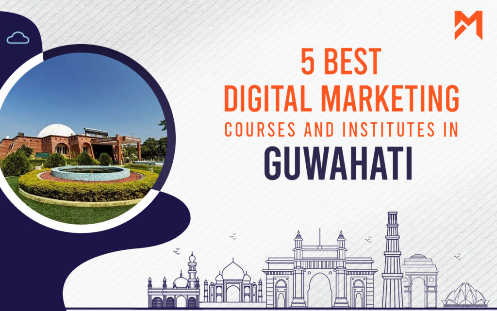 Read more about the article 5 Best Digital Marketing Courses in Guwahati – 2021 Edition