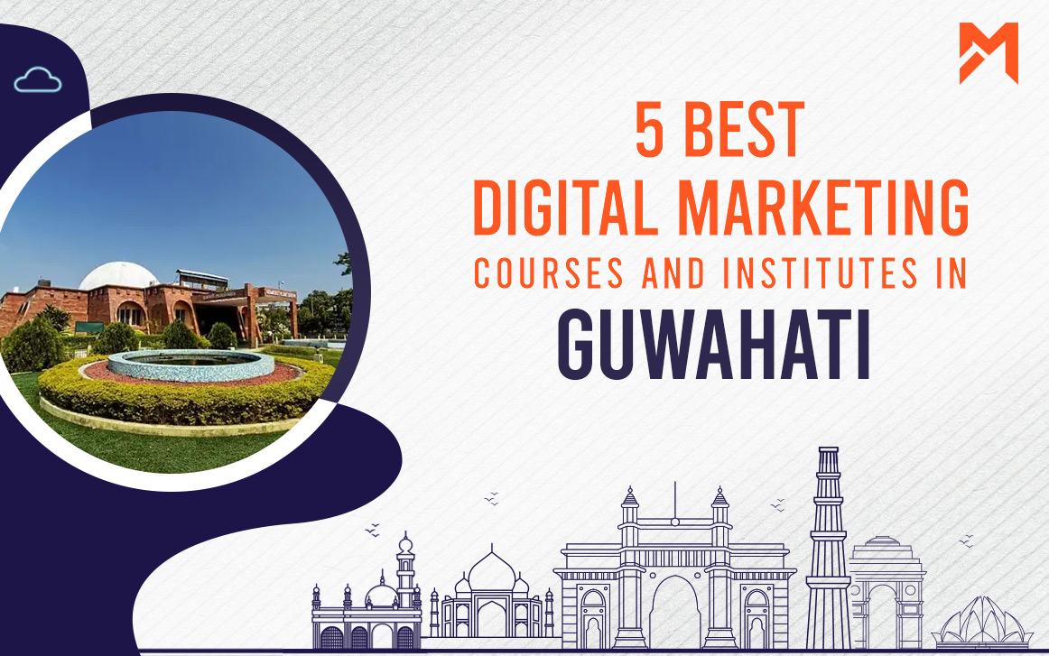 You are currently viewing 5 Best Digital Marketing Courses in Guwahati – 2021 Edition