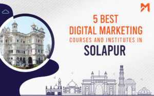 Read more about the article 5 Best Digital Marketing Courses in Solapur – 2021 Edition