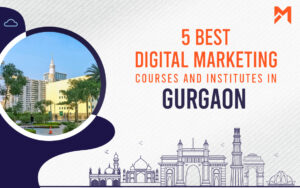 Read more about the article 5 Best Digital Marketing Courses in Gurgaon – 2021 Edition