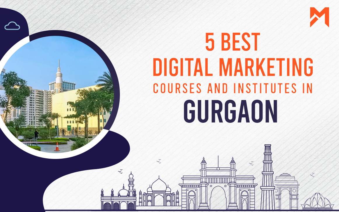 You are currently viewing 5 Best Digital Marketing Courses in Gurgaon – 2021 Edition