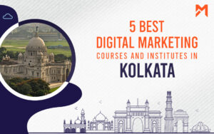 Read more about the article 5 Best Digital Marketing Courses in Kolkata – 2021 Edition